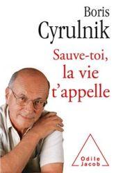 Couverture de Sauve-toi, la vie t'appelle de Boris Cyrulnik