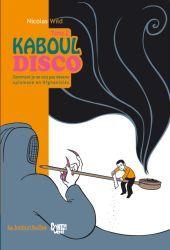 Couverture de Kaboul disco tome 2, de Nicolas Wild
