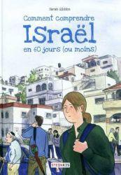Couverture de Comment comprendre Israël en 60 jours de Sarah Glidden