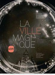 Affiche de l'exposition une ville magique au LAM
