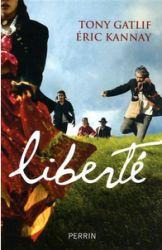 Couverture de Liberté de Tony Gatlif et Eric Kannay