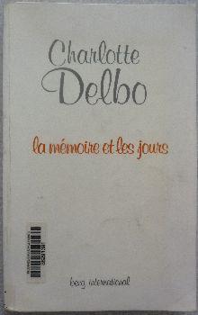 Couverture de La mémoire et les jours de Charlotte Delbo