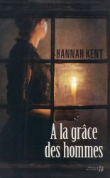Couverture de A la grâce des hommes, de Hannah Kent