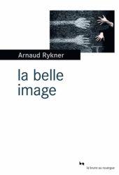 couverture de La belle image d'Arnaud Rykner