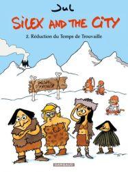 Couverture de Réduction du temps de Trouvaille, Silex and the City, tome 2, de Jul