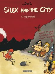 Couverture de Vigiprimate,  Silex and the City, tome 5, de Jul