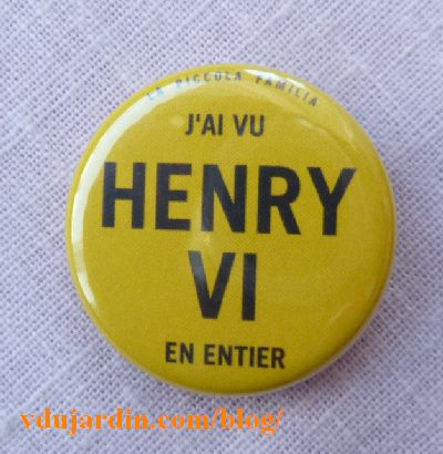 Badge j'ai vu Henry VI en entier